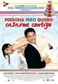 Perdona pero quiero casarme contigo (2010)