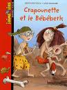 """Afficher """"Crapounette et le Bébéberk"""""""