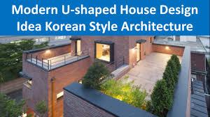 modern u shaped house design idea korean style architecture