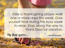 what is thanksgiving prayer walk in thanksgiving my quiet spaces