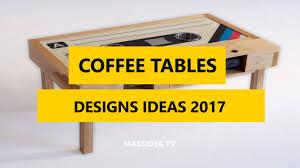 50 unique coffee tables designs ideas 2017 ep 2 youtube