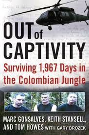 "Book ""Out of Captivity: Surviving 1.967 Days in the Colombian Jungle"""