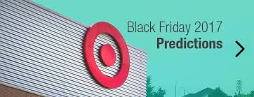 target black friday 2017 gift card best buy black friday 2017 deal predictions start times and