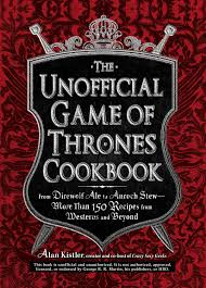 spirit halloween game of thrones the unofficial game of thrones cookbook from direwolf ale to