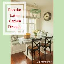 Eat In Kitchen by The Eat In Kitchen Design In Modern Day Dig This Design
