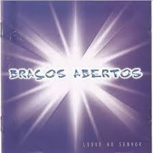 Download – CD Braços Abertos - Louve ao Senhor 2008