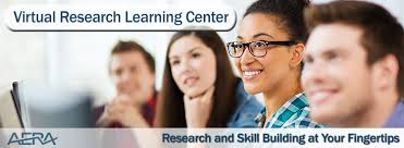 AERA Virtual Research Learning Center Newly Offered Through the AERA VRLC  AERA Minority Dissertation Fellowship in Education Research Informational Webinar