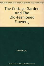 Cottage Garden Book by The Cottage Garden And The Old Fashioned Flowers Roy Genders