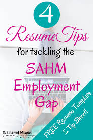 Career Gap In Resume 4 Resume Tips For Tackling The Sahm Employment Gap Scattered