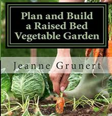 Planning A Raised Bed Vegetable Garden by Book Review Plan U0026 Build A Raised Bed Vegetable Garden