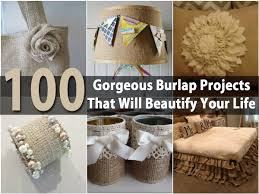 Home Decor Diy Ideas 100 Gorgeous Burlap Projects That Will Beautify Your Life Diy