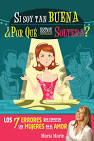 Si soy tan buena ¿por qué estoy soltera? de María Marín - Sinopsis ...
