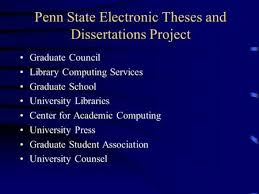Penn State Electronic Theses and Dissertations Project Graduate Council Library Computing Services Graduate School University Libraries