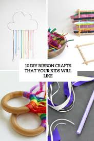 10 diy ribbon crafts that your kids will like shelterness