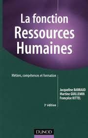 La fonction Ressources Humaines - Métiers,.... Jacqueline Barraud ... - 9782100515325FS