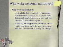 Personal Narrative  Why write personal narratives  Money in