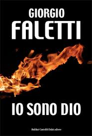Io sono Dio - Giorgio Faletti - Thriller Images?q=tbn:ANd9GcSAZcj5awmh6nGszjYm4ofHudWTKL3CvUz7Mwd4l9-vZxC5_CYeKg