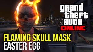 ghost half mask gta 5 flaming skull mask easter egg youtube