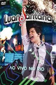 Download DVD   Luan Santana   Ao Vivo No Rio   DVDRip XviD Baixar Grátis