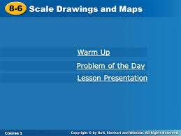 Course Indirect Measurement   th Grade Math HOMEWORK Page                  Scale Drawings and Maps Course   Warm Up Warm Up Lesson Presentation Lesson