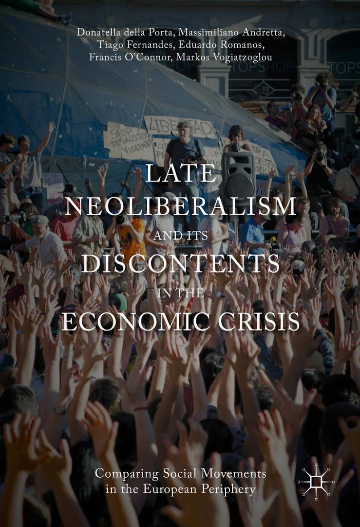 Late Neoliberalism and its Discontents in the Economic Crisis. Comparing Social Movements in the European Periphery
