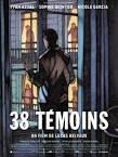 "Afficher ""38 Témoins"""