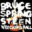 Wrecking Ball (Bruce Springsteen album) - Wikipedia, the free ...