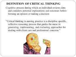 A Conceptual Framework for Developing a Critical Thinking Self     Application of critical thinking skills in nursing process