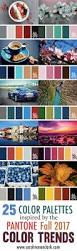 Pantone 2017 by 25 Color Palettes Inspired By The Pantone Fall 2017 Color Trends