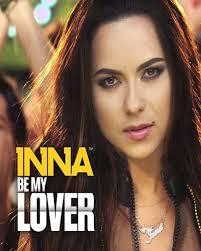 آهنگ جدید و فوق العاده زیبای INNA به نام Be My Lover