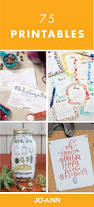 156 best click print craft images on pinterest craft quotes when you re in a rush but need a quick and easy craft look no further than this collection of 75 printables from jo ann whether it s for home organization