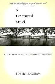 A Fractured Mind  My Life with Multiple Personality Disorder by     Goodreads
