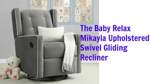 Upholstered Glider The Baby Relax Mikayla Upholstered Swivel Gliding Recliner Review