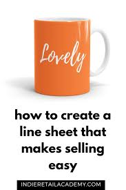 how to create a line sheet that makes selling easy indie retail