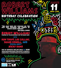 Chicago On The Map by Prescription Underground Presents Robert Williams Birthday