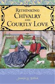 image of the book cover of the book, Rethinking Chivalry and Courtly Love