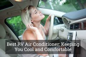 best rv air conditioner keeping you cool and comfortable update 2017