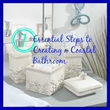 Coastal Bathroom Accessories by The 7 Essential Steps To Creating A Coastal Bathroom My