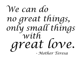 Mother Teresa Quotes On Love by Small Things With Great Love