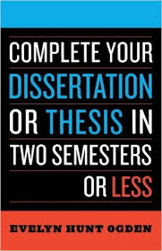 Complete Your Dissertation or Thesis in Two Semesters or Less  Evelyn Hunt Ogden                 Amazon com  Books Amazon com