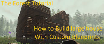Blueprints To Build A House by The Forest Tutorial Building With Custom Blueprints Youtube