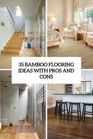 Bamboo Flooring In Kitchen Pros And Cons 35 Bamboo Flooring Ideas With Pros And Cons Digsdigs