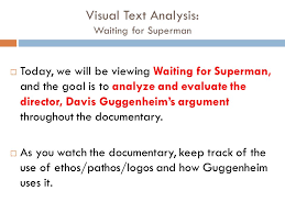 Visual Text Analysis  Waiting for Superman     Today  we will be viewing Waiting for