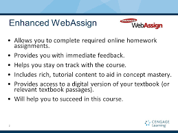 Enhanced WebAssign Allows you to complete required online homework assignments  Provides you with immediate feedback SlidePlayer