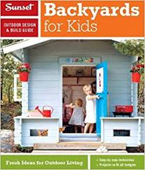 Backyards For Kids by Sunset Outdoor Design U0026 Build Guide Backyards For Kids Fresh