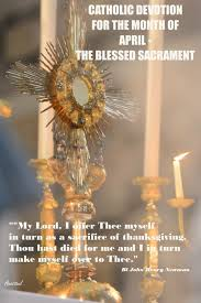 thanksgiving day devotions devotion for the month of april u2013 the blessed sacrament u2013 anastpaul