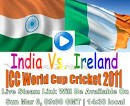 Watch INDIA VS IRELAND Live Streaming Online : Live Score and Ball.