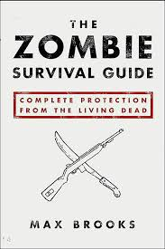 Zombie Survival Guide: Complete Protection from the Living Dead, Brooks, Max