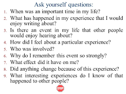 write a essay about yourself Ask yourself questions When was an important time in my life SlidePlayer  Ask yourself questions When was an important time in my life SlidePlayer