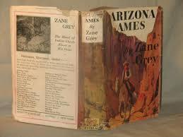 arizona ames by zane grey or gray first edition abebooks